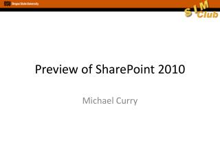 Preview of SharePoint 2010