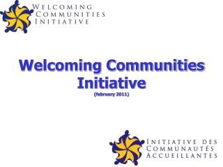 Welcoming Communities Initiative ( february  2011)