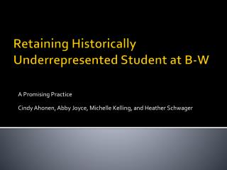 Retaining Historically Underrepresented Student at B-W