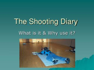 The Shooting Diary