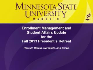 Enrollment Management and  Student Affairs Update for the  Fall 2013 President's Retreat