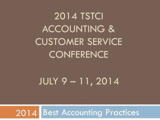 2014 TSTCI  Accounting &  Customer Service  Conference