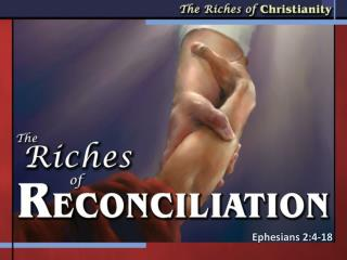 Ephesians  2:4-18