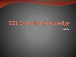 SOL Essential Knowledge