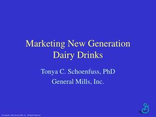 Marketing New Generation  Dairy Drinks