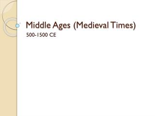Middle Ages (Medieval Times)