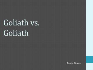 Goliath vs. Goliath
