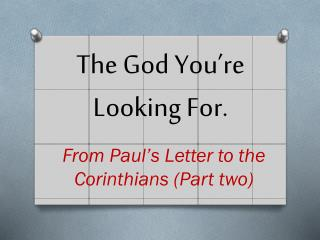 The God You�re Looking For.