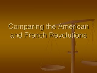 Comparing the American and French Revolutions