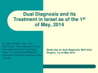 Dual Diagnosis and its Treatment in Israel as of the 1 st  of May, 2014