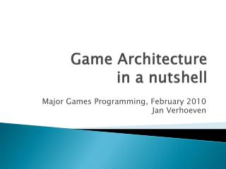 Game Architecture in a nutshell