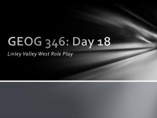 GEOG 346: Day 18