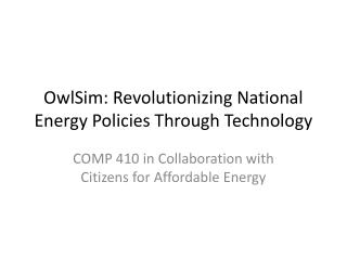 OwlSim : Revolutionizing National Energy Policies Through Technology
