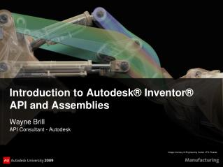 Introduction to Autodesk® Inventor® API and Assemblies