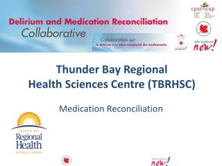 Thunder Bay Regional  Health Sciences Centre (TBRHSC)