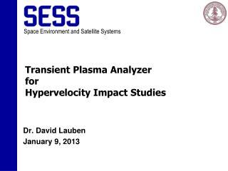Transient Plasma Analyzer for  Hypervelocity Impact Studies