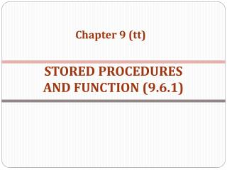STORED PROCEDURES  AND FUNCTION (9.6.1)