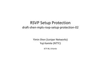 RSVP Setup Protection draft-shen-mpls-rsvp-setup-protection-02