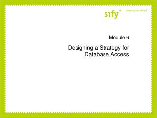 Module 6 Designing a Strategy for  Database Access