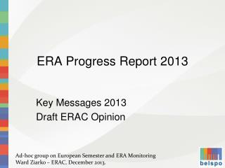 ERA Progress Report 2013 ERA Progress Report D raft ERAC Opinion