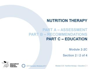 NUTRITION THERAPY PART A – ASSESSMENT PART B – RECOMMENDATIONS PART C – EDUCATION
