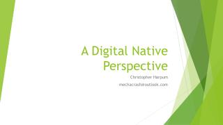 A Digital Native Perspective