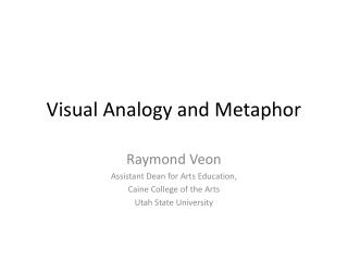 Visual Analogy and Metaphor