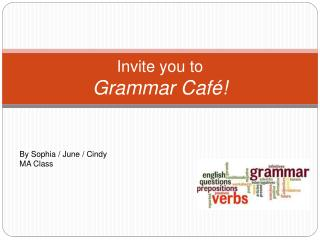 Invite you to  Grammar Caf�!