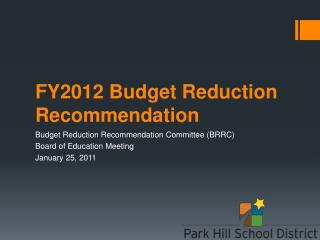 FY2012 Budget Reduction Recommendation
