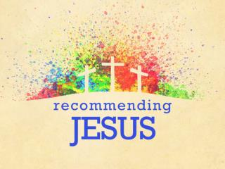 Recommending Jesus