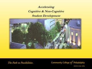 Accelerating  Cognitive & Non-Cognitive Student Development