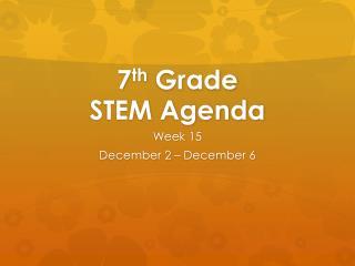 7 th  Grade STEM Agenda
