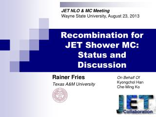 Recombination for JET Shower MC: Status and Discussion