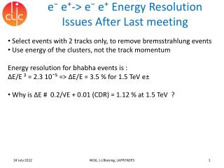 e⁻ e⁺-> e⁻ e⁺ Energy Resolution Issues After  Last meeting