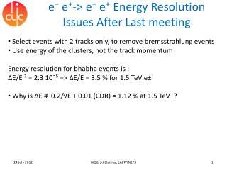 e? e?-> e? e? Energy Resolution Issues After  Last meeting