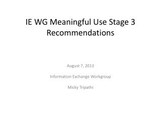 IE WG Meaningful Use Stage 3 Recommendations
