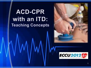 ACD-CPR  with an ITD: Teaching Concepts