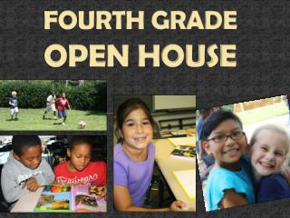 FOURTH GRADE OPEN HOUSE