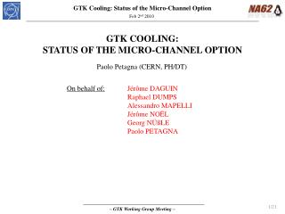 GTK COOLING: STATUS OF THE  MICRO-CHANNEL OPTION