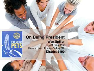 Wyn Spiller Past President  Rotary Club  of Grass Valley CA District  5190