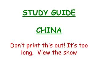 STUDY GUIDE  CHINA Don't print this out! It's too long.  View the show