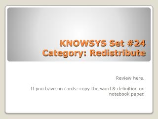 KNOWSYS Set # 24 Category:  Redistribute
