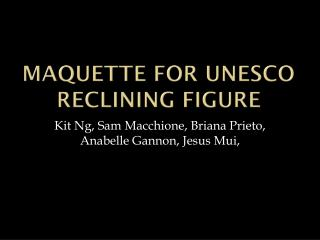 Maquette  for  Unesco  Reclining Figure