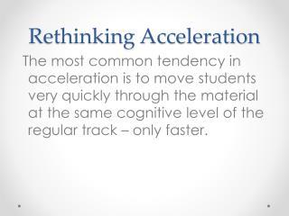 Rethinking Acceleration