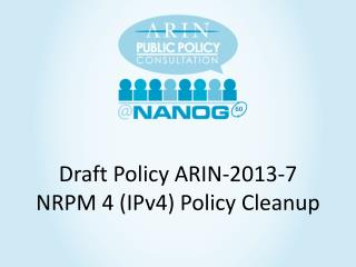 Draft Policy ARIN- 2013-7 NRPM 4 (IPv4) Policy Cleanup