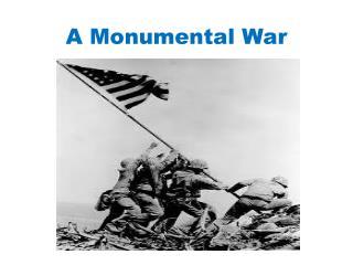 A Monumental War