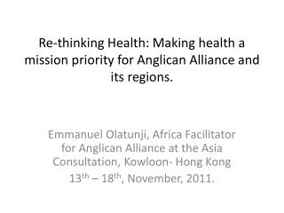 Re-thinking Health: Making health a mission priority for Anglican Alliance and its regions.
