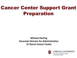 Cancer Center Support Grant   Preparation