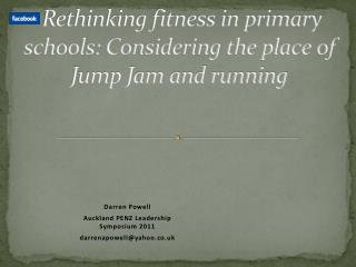 Rethinking fitness in primary schools: Considering the place of Jump Jam and running
