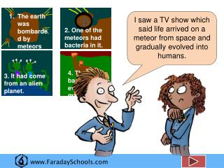 The earth was  bombarded by  meteors